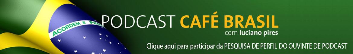 Podcast Café Brasil com Luciano Pires