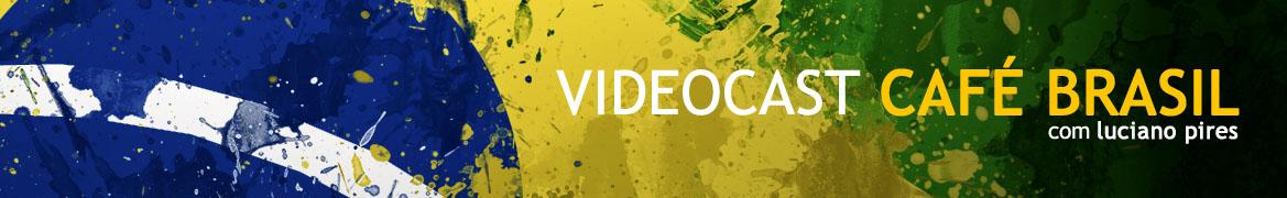 Videocasts Café Brasil