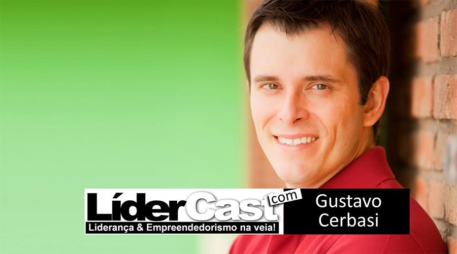 LíderCast 046 – Gustavo Cerbasi
