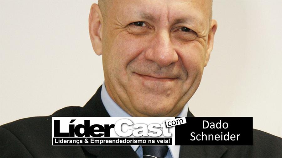 LíderCast 047 – Dado Schneider