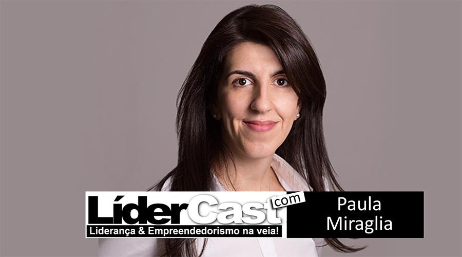 LíderCast 056 – Paula Miraglia