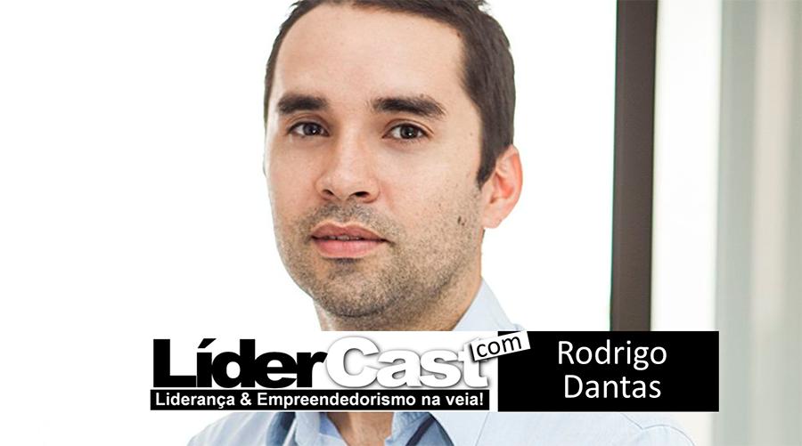 LíderCast 054 – Rodrigo Dantas