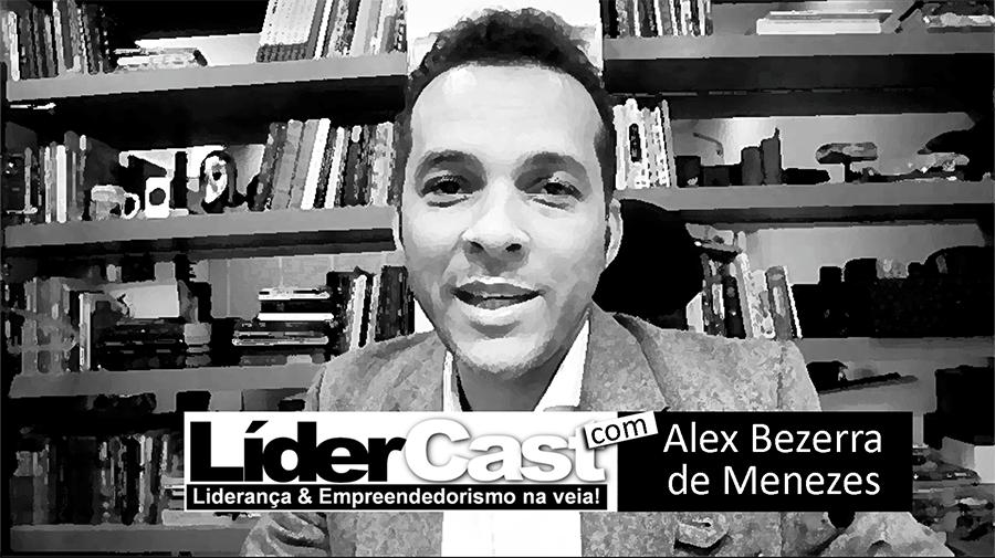 LíderCast 066 – Alex Bezerra de Menezes