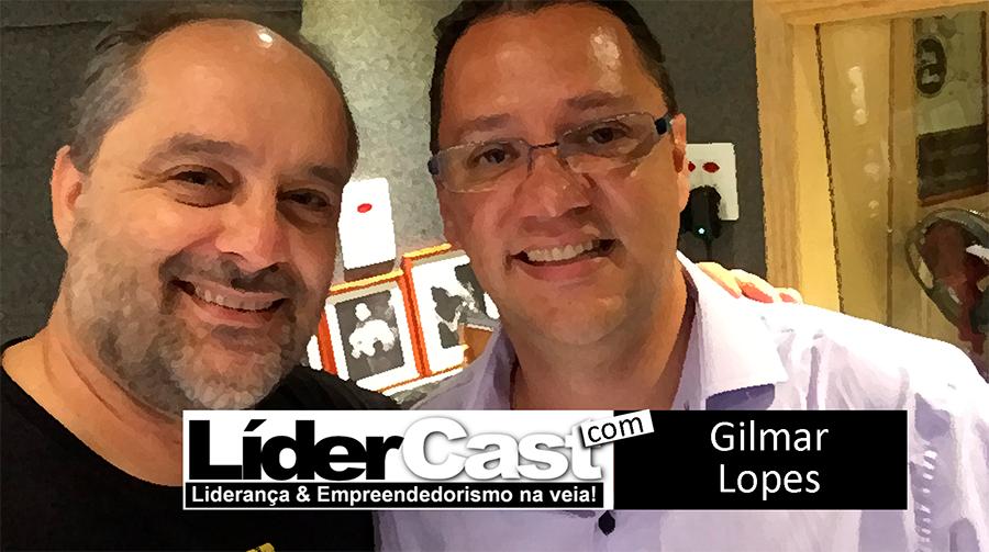 LíderCast 068 – Gilmar Lopes