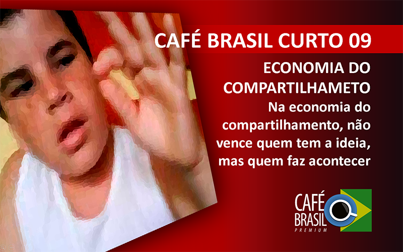 Café Brasil Curto 09 – Economia do Compartilhamento