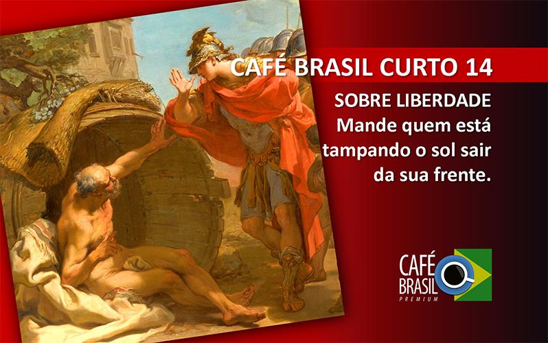 Café Brasil Curto 14 – Sobre liberdade