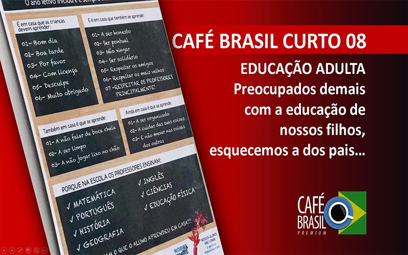 Café Brasil Curto 08 – Educação adulta