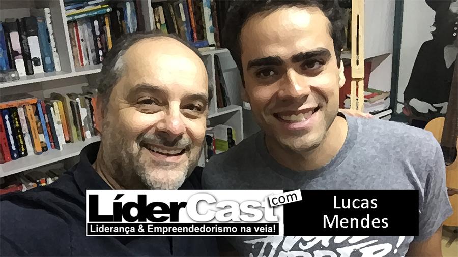 LíderCast 073 Lucas Mendes