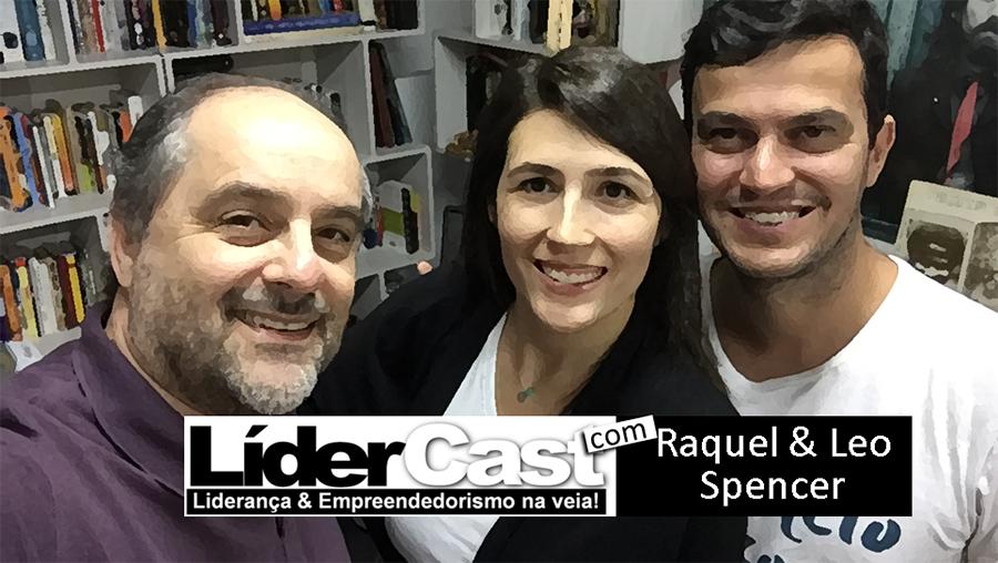 LíderCast 076 Raquel e Leo Spencer