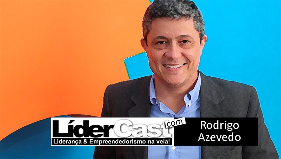 LíderCast 084 Rodrigo Azevedo