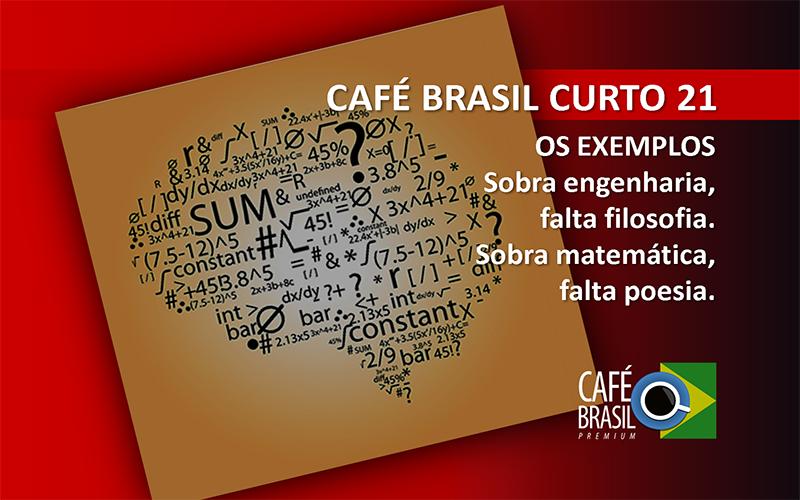 Café Brasil Curto 21 – Os exemplos