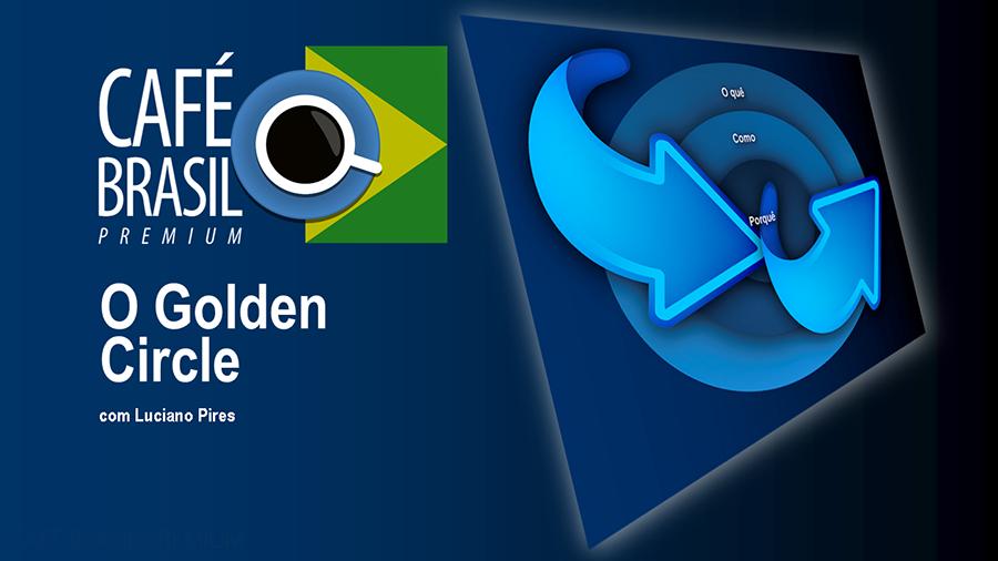 Café Brasil 578 – O Círculo de ouro