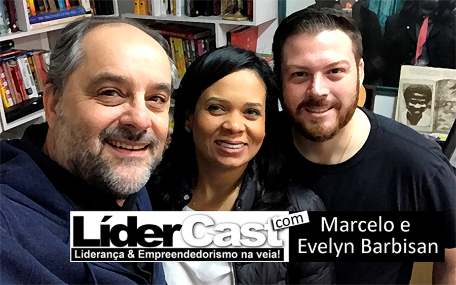 LíderCast 94 – Marcelo e Evelyn Barbisan