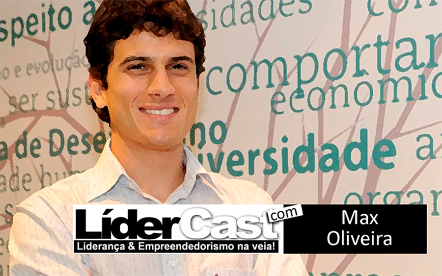 LíderCast 93 – Max Oliveira