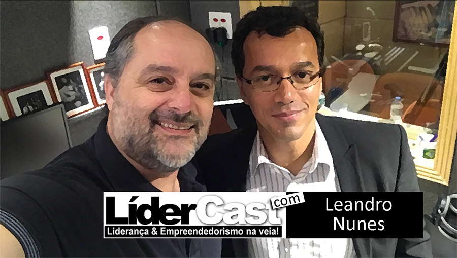 Lídercast 108 – Leandro Nunes