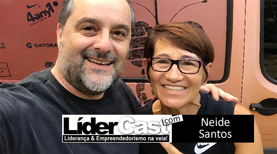 LíderCast 100 – Neide Santos