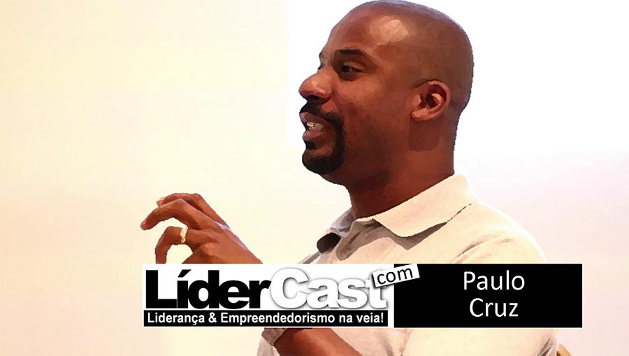LíderCast 102 – Paulo Cruz