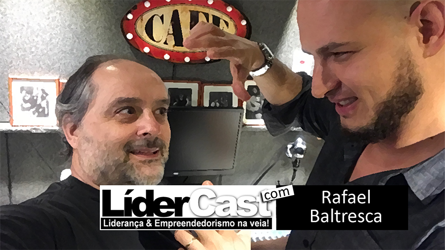 LíderCast 110 – Rafael Baltresca