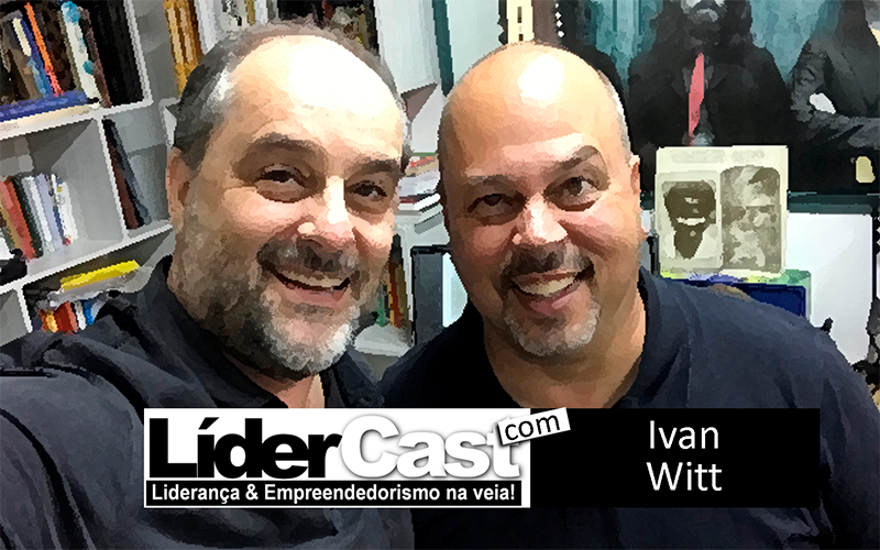 LíderCast 103 – Ivan Witt