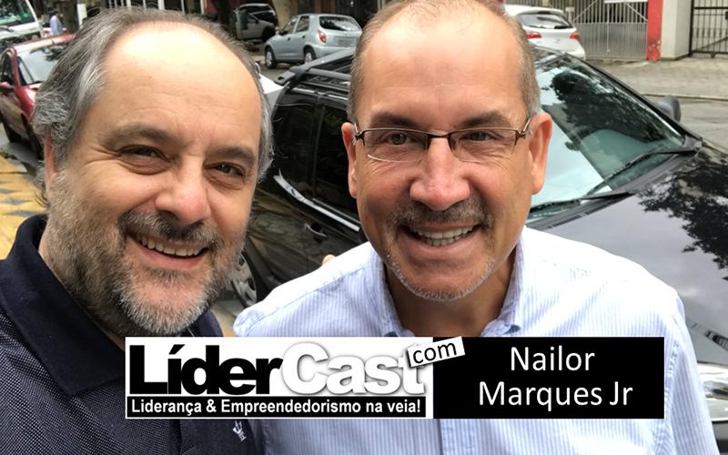 LíderCast 115 – Nailor Marques Jr