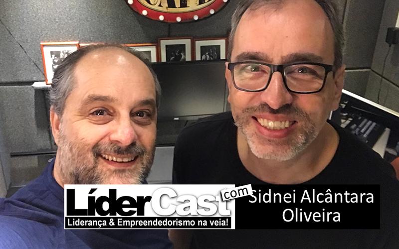 LíderCast 124 – Sidnei Alcântara Oliveira