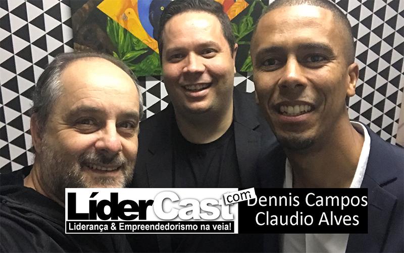 LíderCast 133 – Dennis Campos e Cláudio Alves