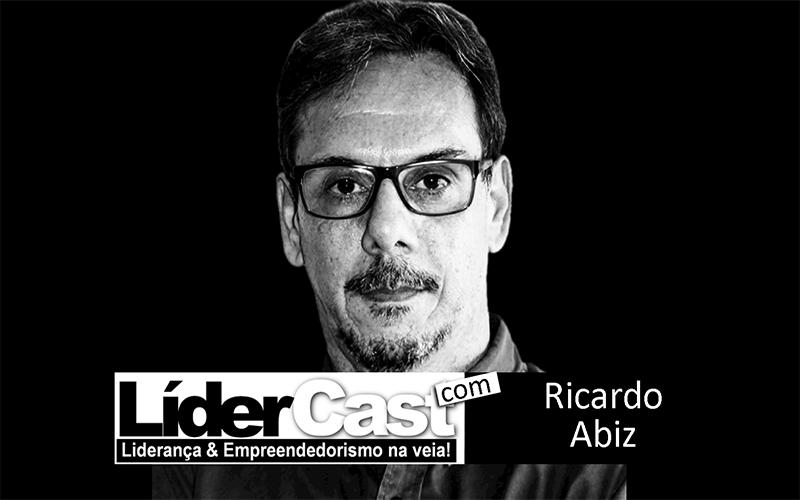 LíderCast 138 – Ricardo Abiz