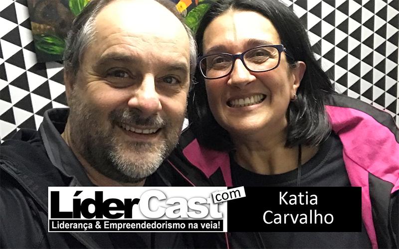 LíderCast 130 – Katia Carvalho