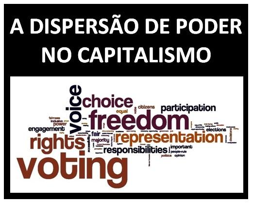 Moralidade e Capitalismo 6: A Dispersão do Poder