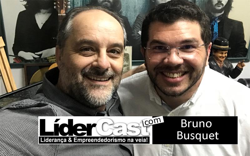 LíderCast 148 – Bruno Busquet