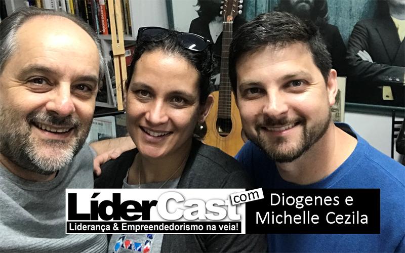 LíderCast 154 – Diógenes e Michelle Cezila