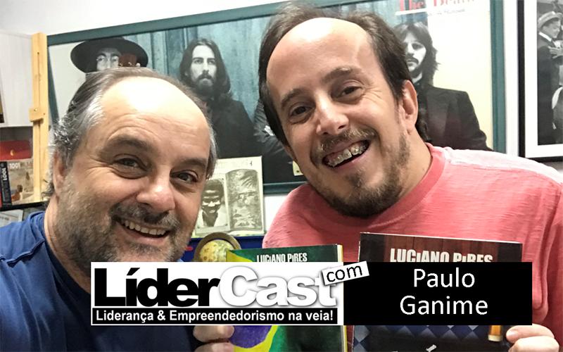 LíderCast 159 – Paulo Ganime