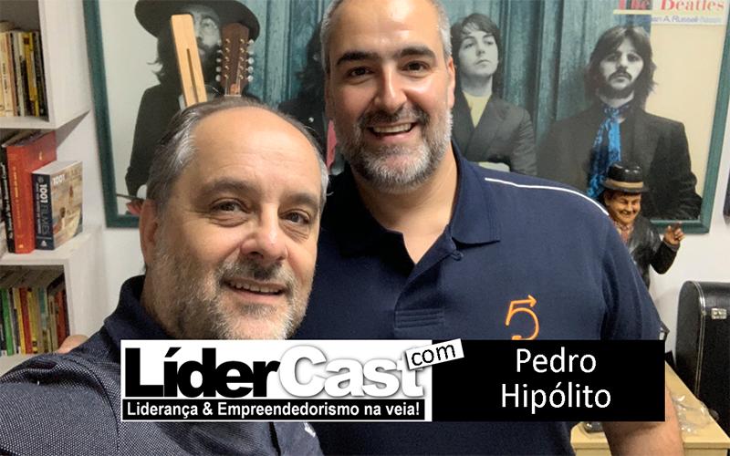 LíderCast 168 – Pedro Hipólito