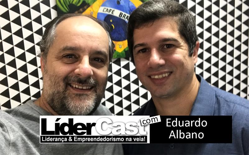LíderCast 174 – Eduardo Albano
