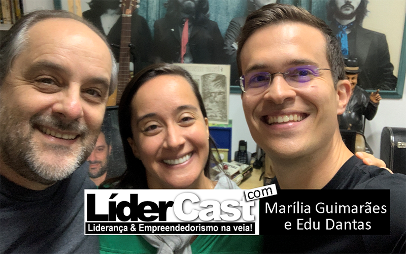 LíderCast 169 – Marília Guimarães e Eduardo Dantas