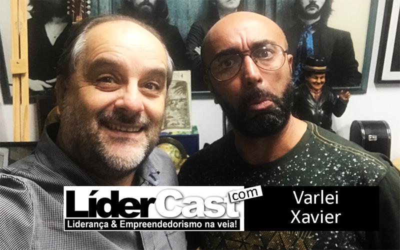 LíderCast 179 – Varlei Xavier