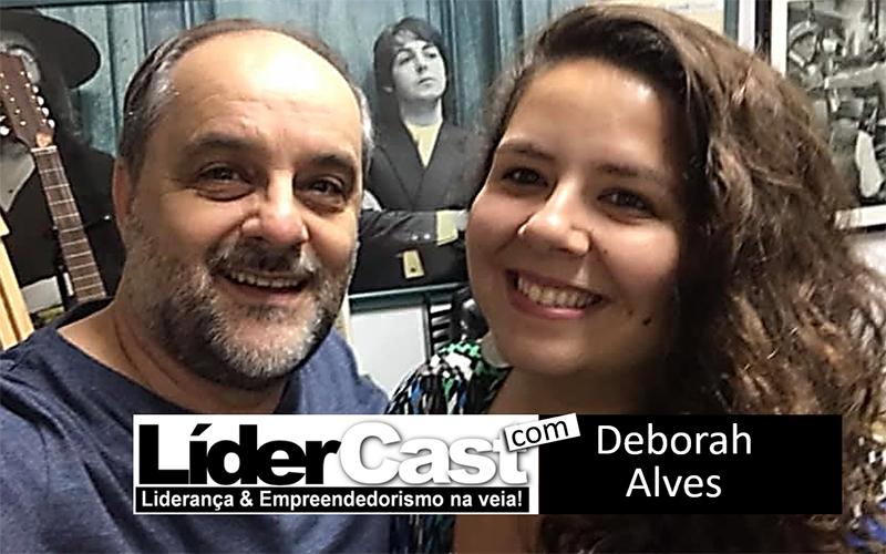 LíderCast 189 – Deborah Alves