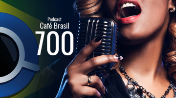 Tá chegando o Podcast Café Brasil 700!