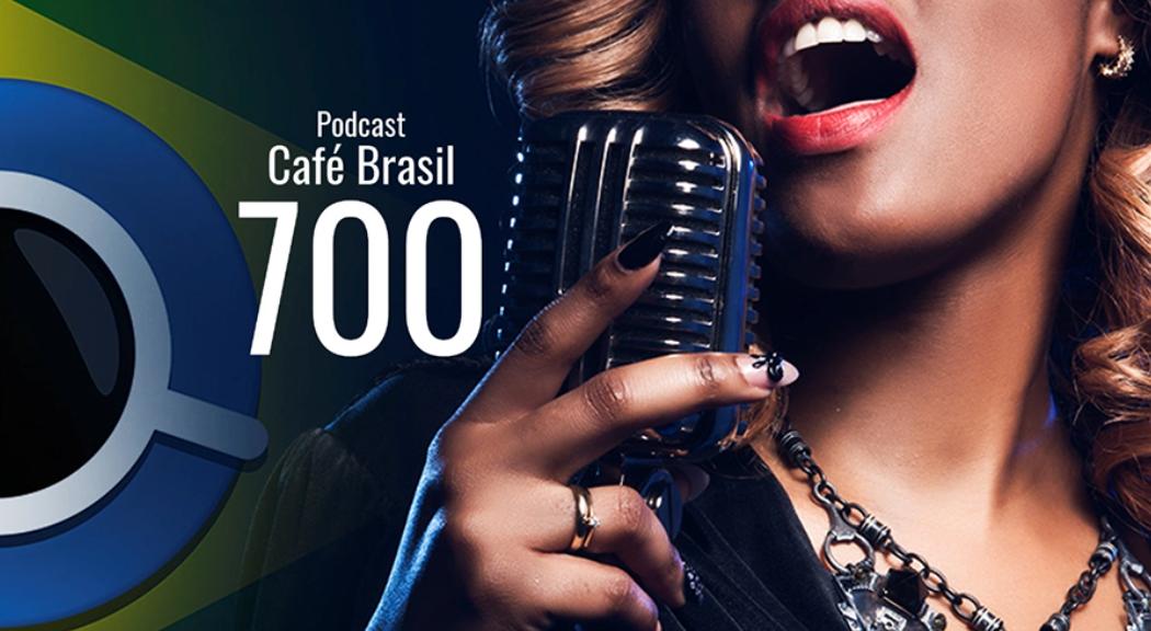 Imagem referente à: Tá chegando o Podcast Café Brasil 700!