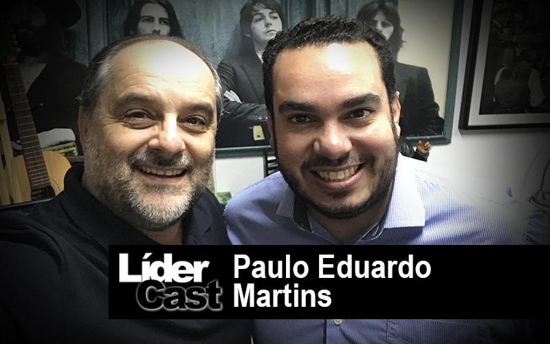 LíderCast 193 – Paulo Eduardo Martins
