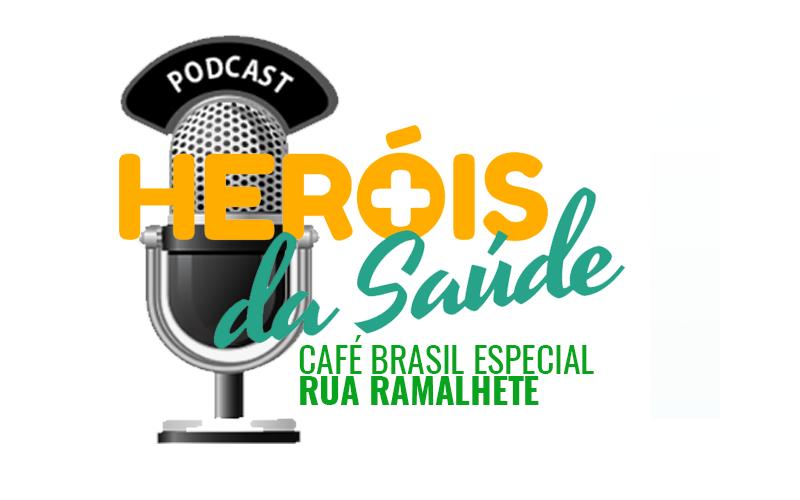 Café Brasil Especial – Heróis da Saúde 9 – Rua Ramalhete