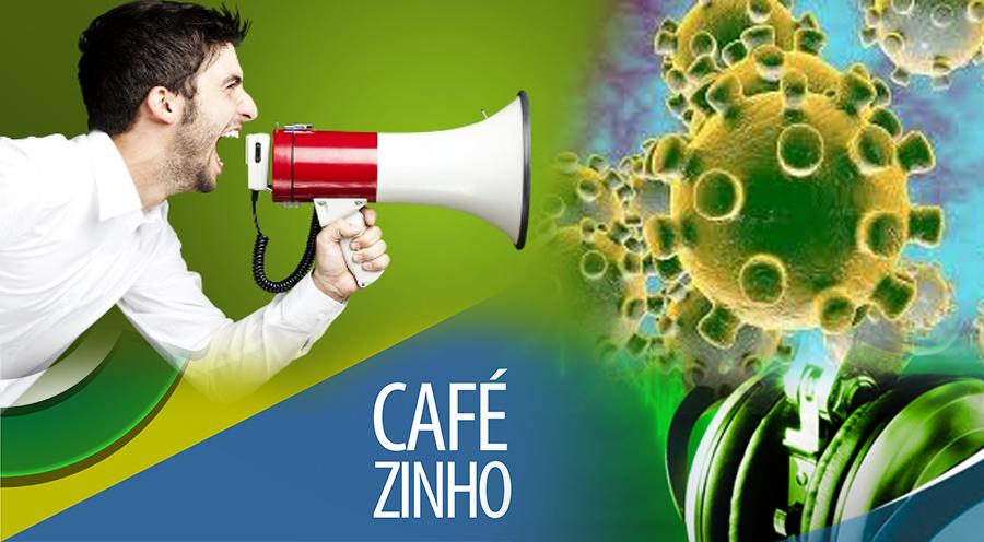 Cafezinho 301 – O Coronismo