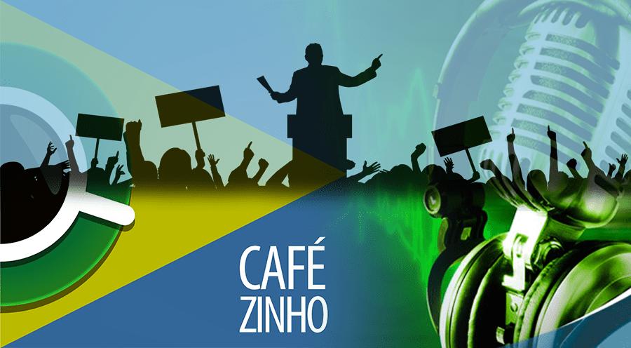Cafezinho 313 – Pare de falar de política.