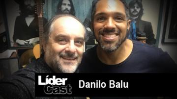 LíderCast 207 – Danilo Balu