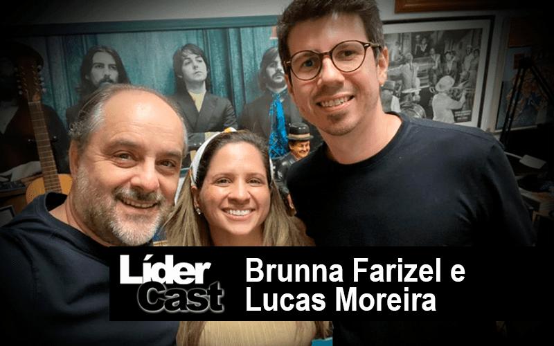 LíderCast 213 – Brunna Farizel e Lucas Moreira