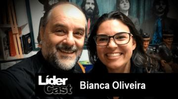 LíderCast 214 – Bianca Oliveira