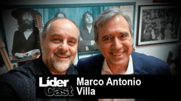 LíderCast 215 – Marco Antonio Villa