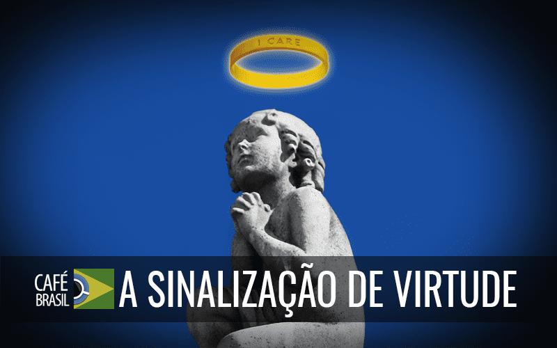 Café Brasil 744 – Sinalização de virtude