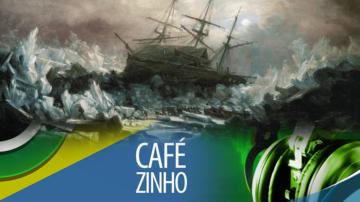 Cafezinho 337 – Erebus e Terror