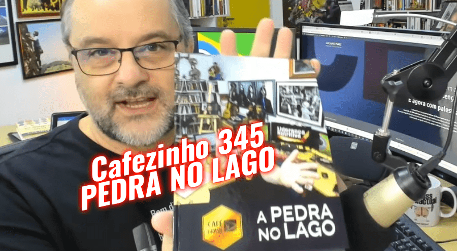 Cafezinho 345 – Pedra no Lago